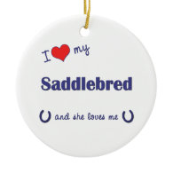 I Love My Saddlebred (Female Horse) Christmas Tree Ornaments