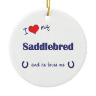I Love My Saddlebred (Male Horse) Christmas Ornaments