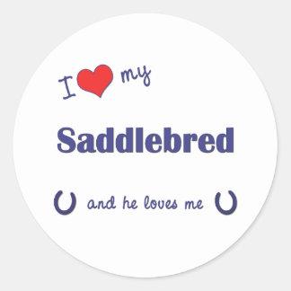 I Love My Saddlebred (Male Horse) Classic Round Sticker