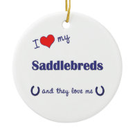 I Love My Saddlebreds (Multiple Horses) Christmas Tree Ornament
