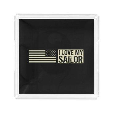 I Love My Sailor Acrylic Tray
