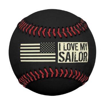 I Love My Sailor Baseball
