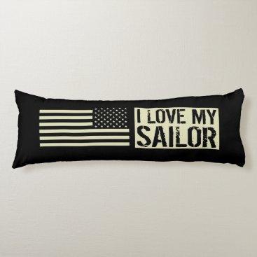 I Love My Sailor Body Pillow