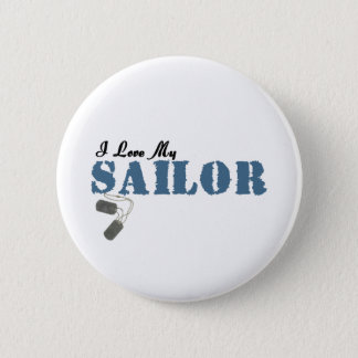 I Love My Sailor Button
