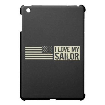 I Love My Sailor Case For The iPad Mini