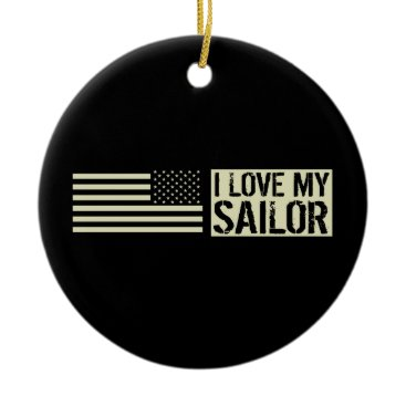 I Love My Sailor Ceramic Ornament