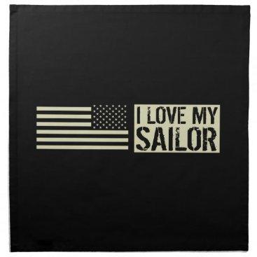 I Love My Sailor Cloth Napkin
