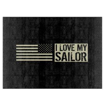 I Love My Sailor Cutting Board