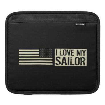 I Love My Sailor iPad Sleeve