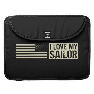 I Love My Sailor MacBook Pro Sleeve