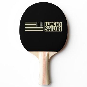 I Love My Sailor Ping Pong Paddle