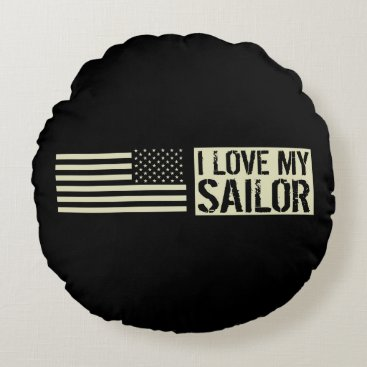 I Love My Sailor Round Pillow