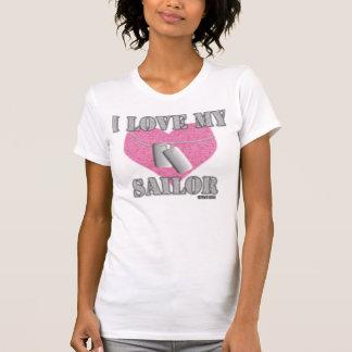 i love my sailor!! t shirt