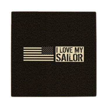 I Love My Sailor Wood Coaster