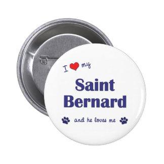 I Love My Saint Bernard (Male Dog) Pinback Button