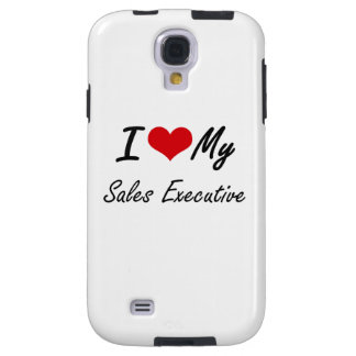 I love my Sales Executive Galaxy S4 Case