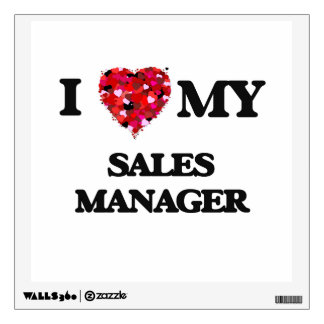 I love my Sales Manager Wall Decals