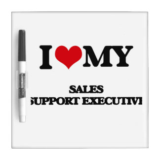 I love my Sales Support Executive Dry Erase Whiteboard