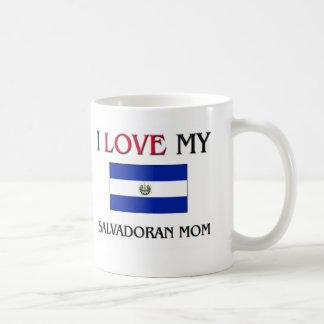 I Love My Salvadoran Mom Mugs