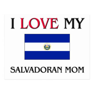 I Love My Salvadoran Mom Postcard