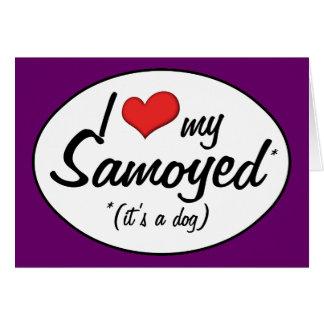 I Love My Samoyed (It's a Dog) Card