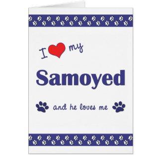 I Love My Samoyed (Male Dog) Card