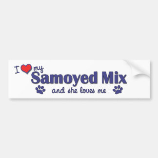 I Love My Samoyed Mix (Female Dog) Bumper Sticker