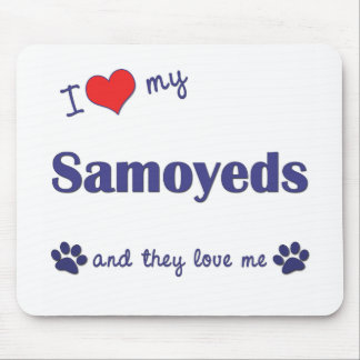 I Love My Samoyeds (Multiple Dogs) Mouse Pad