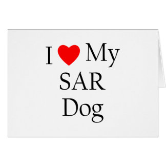 I Love My SAR Dog Card