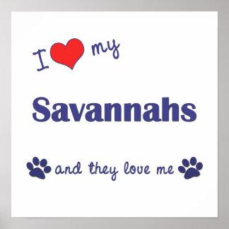 I Love My Savannahs (Multiple Cats) Posters