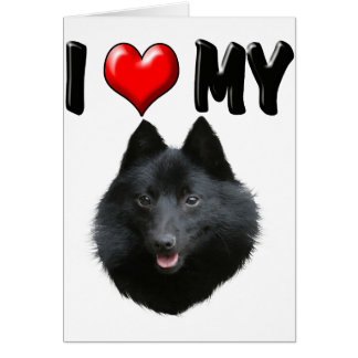 I Love My Schipperke Card