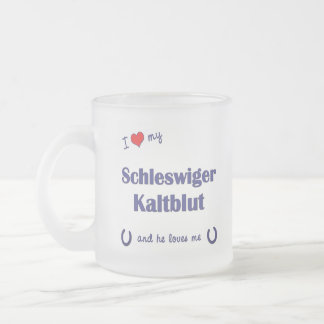 I Love My Schleswiger Kaltblut (Male Horse) Frosted Glass Coffee Mug