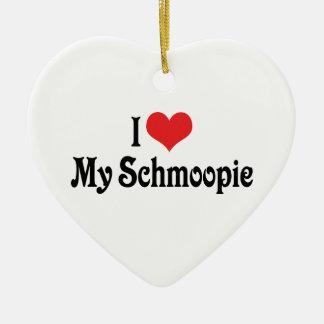 I Love My Schmoopie Ornament