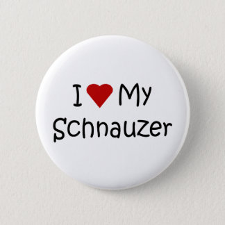 I Love My Schnauzer Dog Breed Lover Gifts Button