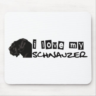 I love my Schnauzer! Mouse Pad