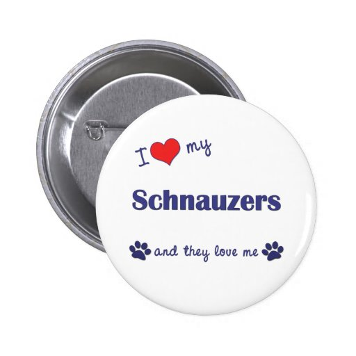 I Love My Schnauzers (Multiple Dogs) Pinback Button
