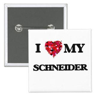 I Love MY Schneider 2 Inch Square Button