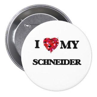 I Love MY Schneider 3 Inch Round Button