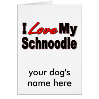 I Love My Schnoodle Dog Gifts and Apparel Card
