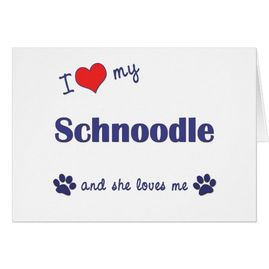 I Love My Schnoodle (Female Dog) Card
