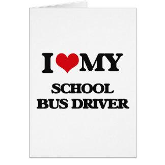 I love my School Bus Driver Card