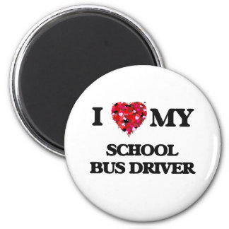 I love my School Bus Driver Magnet