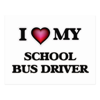 I love my School Bus Driver Postcard