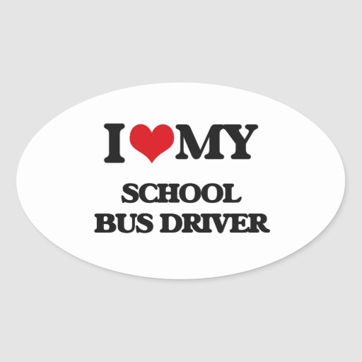 I love my School Bus Driver