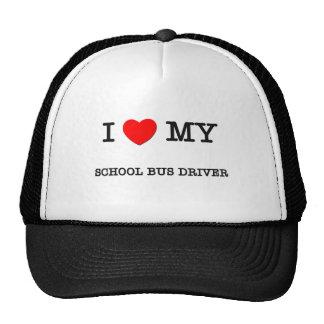 I Love My SCHOOL BUS DRIVER Trucker Hat