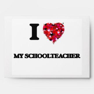 I Love My Schoolteacher Envelopes