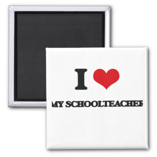 I Love My Schoolteacher 2 Inch Square Magnet