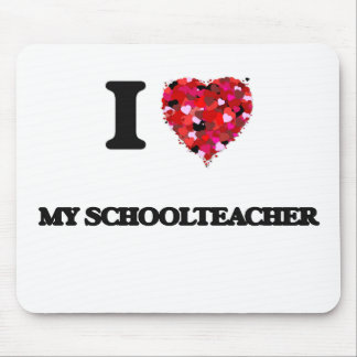 I Love My Schoolteacher Mouse Pad
