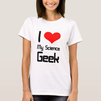 I love my science geek T-Shirt