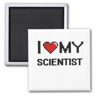 I love my Scientist 2 Inch Square Magnet